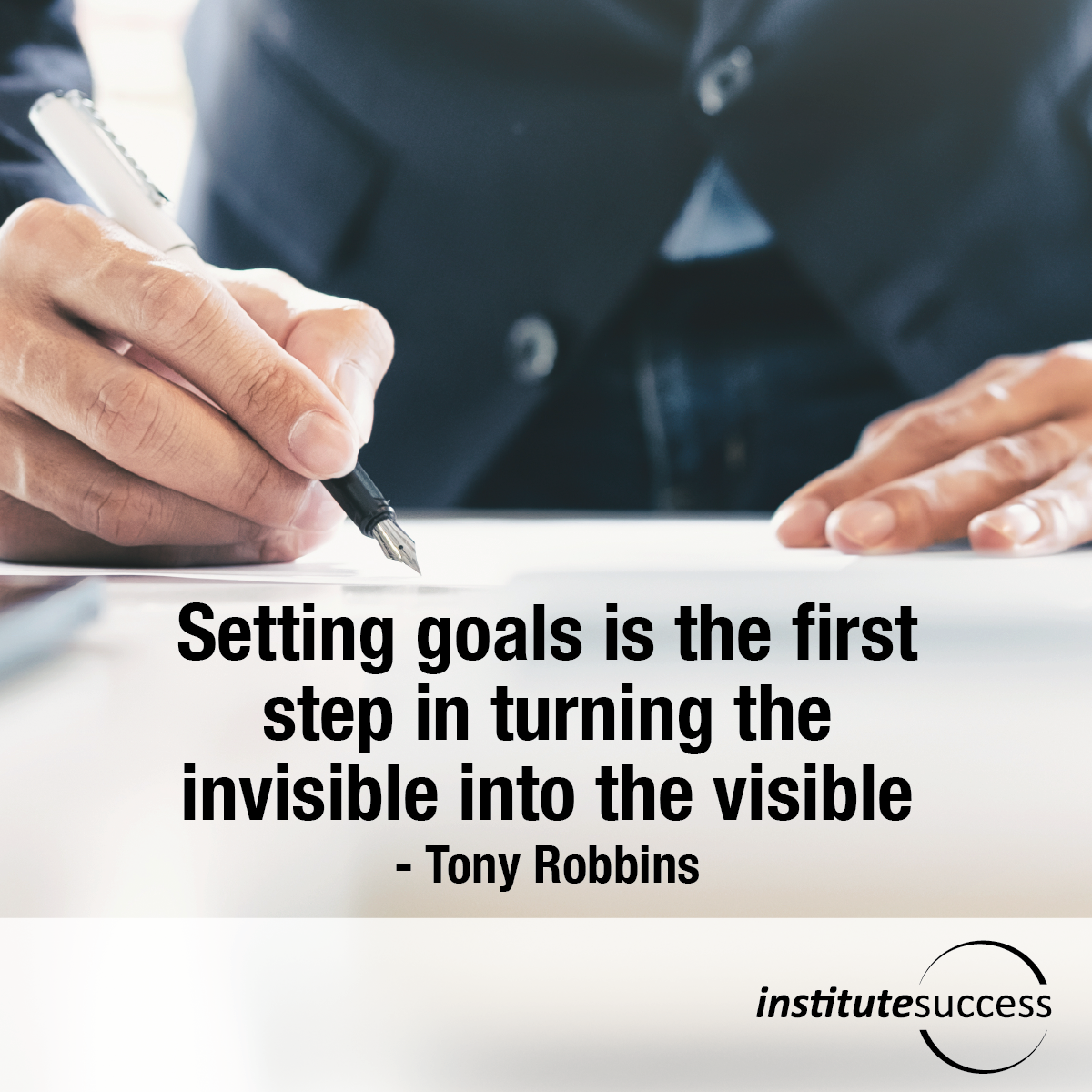 Setting goals is the first step in turning the invisible into the visible – Tony Robbins