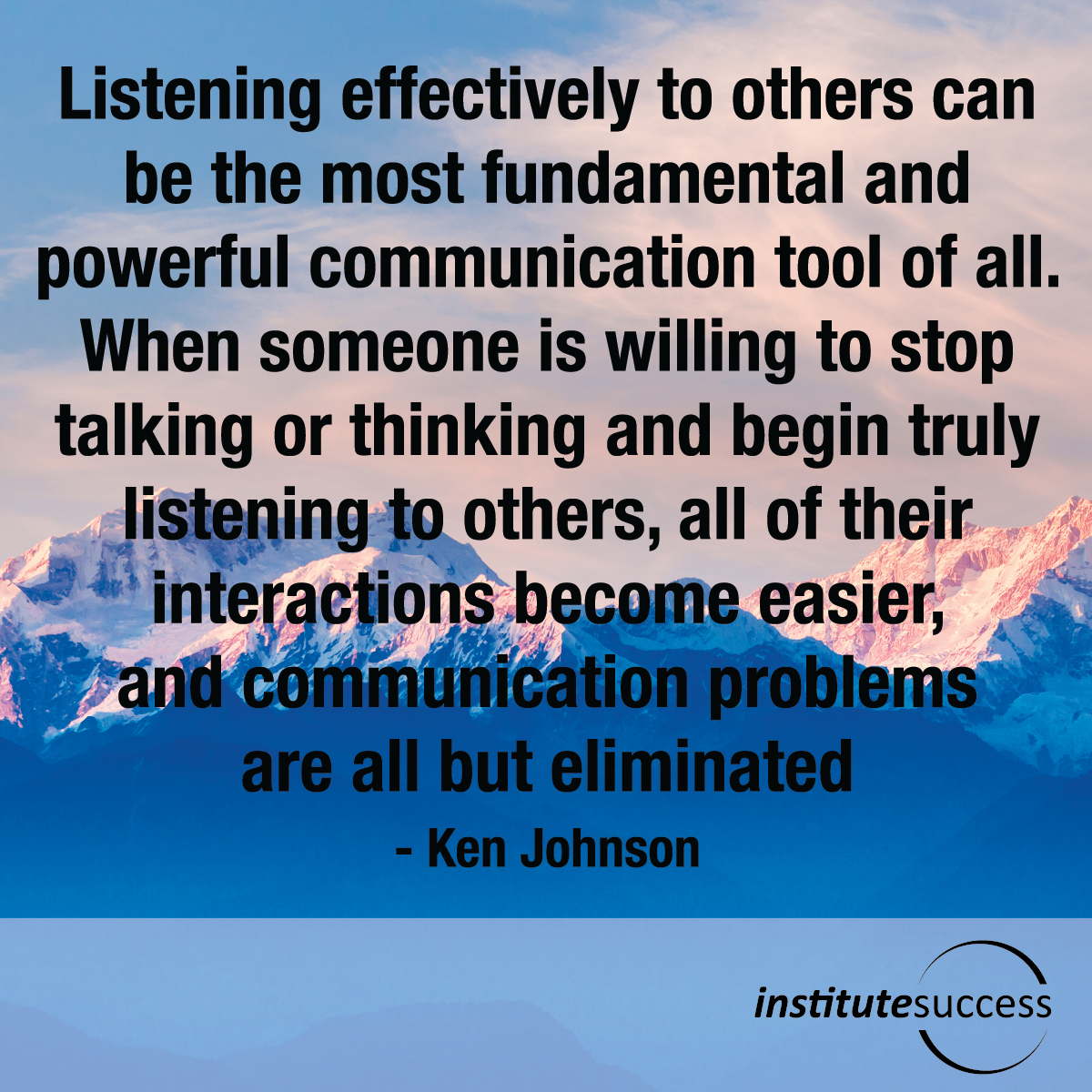 Listening effectively to others can be the most fundamental ...