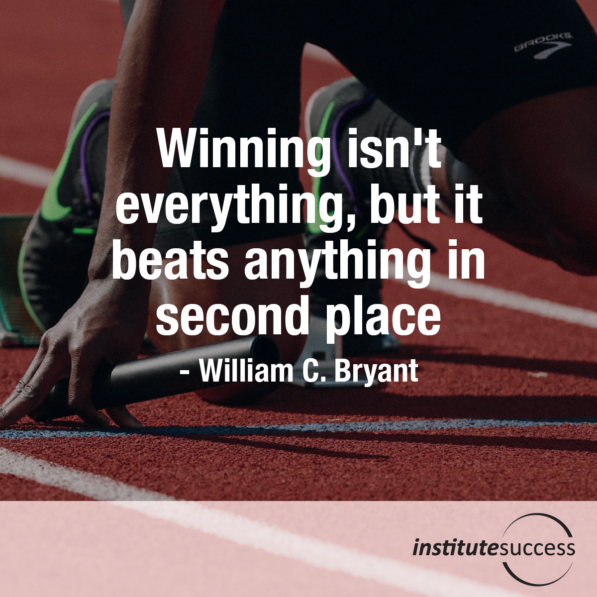 Winning isn't everything, but wanting to win is – Vince Lombardi