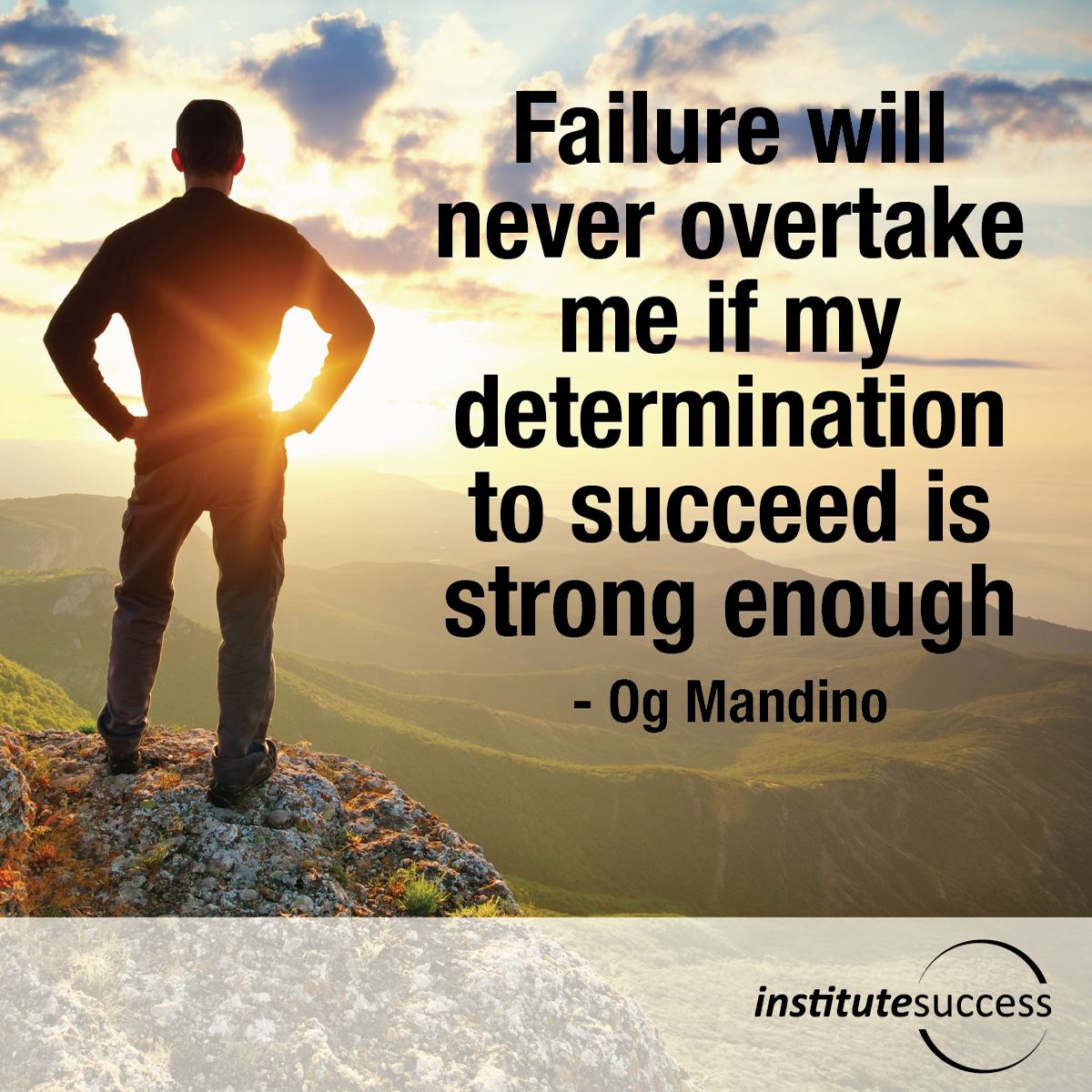 Og Mandino Quotes: Failure Will Never Overtake Me If My Determination To
