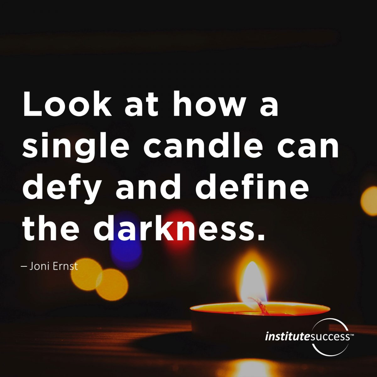 Look at how aLook at how a single candle can defy and define the darkness – Anne Frank