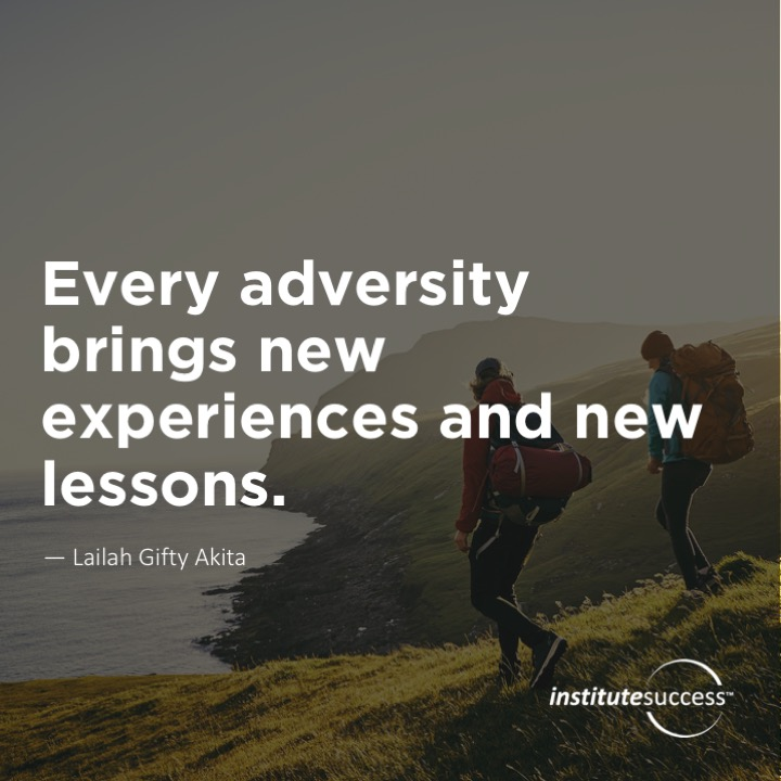 Every adversity brings new experiences and new lessons.Lailah Gifty Akita